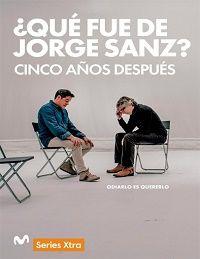¿Qué fue de Jorge Sanz? 5 años después 2016