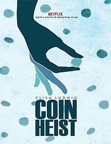 Coin Heist (A golpe de monedas) (2017)