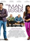My Man Is a Loser (Dos tontos y un seductor) (2014)