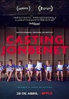 Casting JonBenet (Quién es JonBenét) (2017)