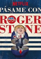 Get Me Roger Stone (Pásame con Roger Stone) (2017)