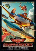 Planes 2: Fire and Rescue (Aviones 2: Equipo de rescate) (2014)
